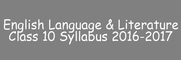 English Language & Literature Class 10 Syllabus 2016-2017