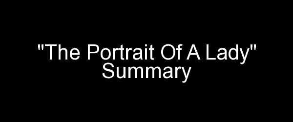 The Portrait Of A Lady Summary