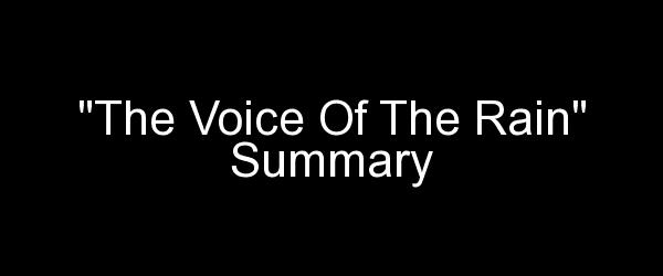 The Voice Of The Rain Summary